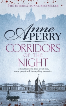 Corridors of the Night (William Monk Mystery, Book 21) : A twisting Victorian mystery of intrigue and secrets, Paperback Book