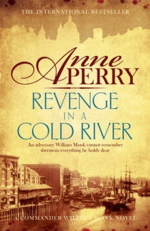 Revenge in a Cold River (William Monk Mystery, Book 22) : Murder and smuggling from the dark streets of Victorian London, Paperback Book