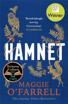 Hamnet : WINNER OF THE WOMEN'S PRIZE FOR FICTION 2020 - THE NO. 1 BESTSELLER, Paperback / softback Book