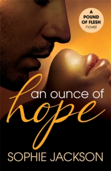 An Ounce of Hope: A Pound of Flesh Book 2 : A powerful, addictive love story, Paperback / softback Book