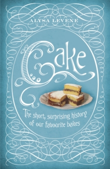 Cake: A Slice of History, EPUB eBook