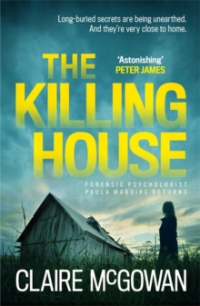 The Killing House (Paula Maguire 6) : An explosive Irish crime thriller that will give you chills, Paperback / softback Book