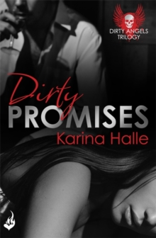 Dirty Promises: Dirty Angels 3, Paperback Book