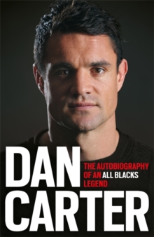 Dan Carter: The Autobiography of an All Blacks Legend, Hardback Book