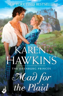 Mad for the Plaid: Princes of Oxenburg 3, Paperback Book