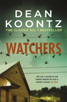 Watchers : A thriller of both heart-stopping terror and emotional power, Paperback Book