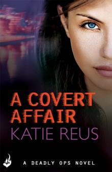 A Covert Affair: Deadly Ops 5 (A Series of Thrilling, Edge-of-Your-Seat Suspense), Paperback Book