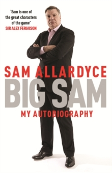 Big Sam: My Autobiography, Paperback Book