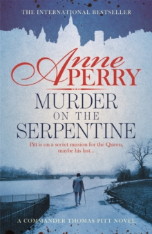Murder on the Serpentine (Thomas Pitt Mystery, Book 32) : A royal murder mystery from the streets of Victorian London, Paperback Book