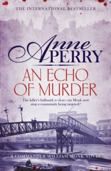 An Echo of Murder (William Monk Mystery, Book 23) : A thrilling journey into the dark streets of Victorian London, EPUB eBook