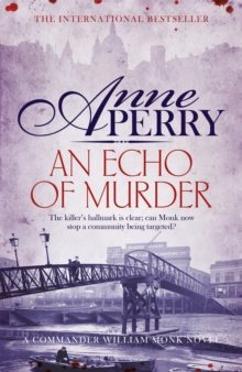 An Echo of Murder (William Monk Mystery, Book 23) : A thrilling journey into the dark streets of Victorian London, Paperback / softback Book