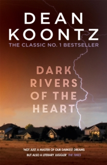 Dark Rivers of the Heart : A story of unrelenting suspense that delivers a high-charged kick, Paperback Book