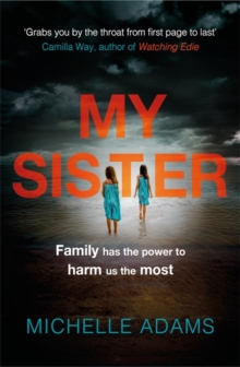 My Sister : an addictive psychological thriller with twists that grip you until the very last page, Paperback Book