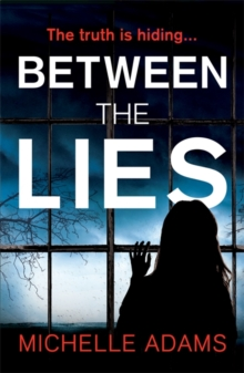 Between the Lies : a totally gripping psychological thriller with the most shocking twists, Paperback / softback Book