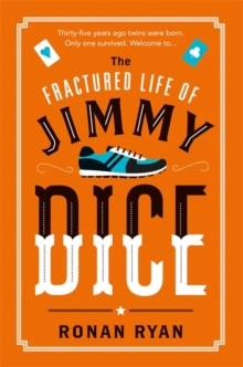 The Fractured Life of Jimmy Dice, Paperback / softback Book