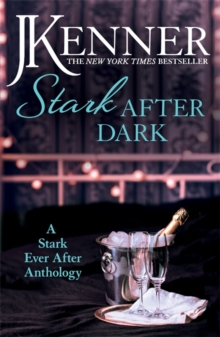 Stark After Dark: A Stark Ever After Anthology (Take Me, Have Me, Play Me Game, Seduce Me), Paperback Book