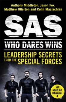 SAS: Who Dares Wins : Leadership Secrets from the Special Forces, Paperback Book