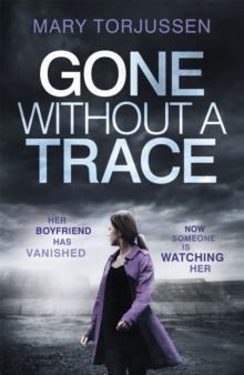 Gone Without A Trace : a gripping psychological thriller with a twist readers can't stop talking about, Paperback / softback Book