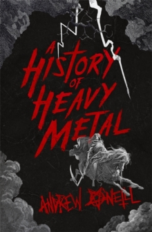 A History of Heavy Metal, Paperback / softback Book