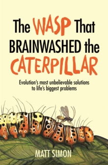 The Wasp That Brainwashed the Caterpillar, Paperback / softback Book