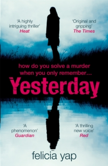 Yesterday : The phenomenal debut thriller of secrets, lies and betrayal, Paperback / softback Book