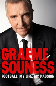 Graeme Souness - Football: My Life, My Passion, Hardback Book