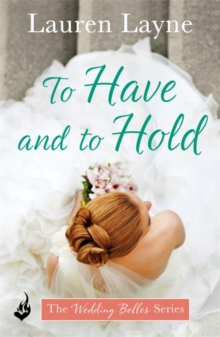 To Have And To Hold : Another fun and flirty romance from the author of The Prenup!, Paperback / softback Book