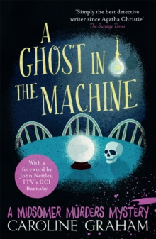 A Ghost in the Machine : A Midsomer Murders Mystery 7, Paperback / softback Book