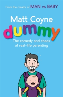 Dummy : The Comedy and Chaos of Real-Life Parenting, Hardback Book
