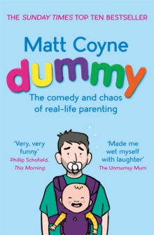 Dummy : The Comedy and Chaos of Real-Life Parenting, Paperback Book