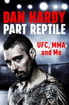 Part Reptile : UFC, MMA and Me, Paperback / softback Book