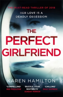 The Perfect Girlfriend : The gripping and twisted Sunday Times Top Ten Bestseller that everyone's talking about!, Hardback Book