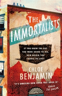 The Immortalists : If you knew the date of your death, how would you live?, Hardback Book