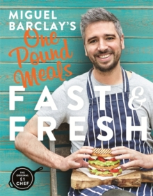 Miguel Barclay's FAST & FRESH One Pound Meals, Paperback Book