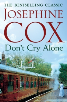 Don't Cry Alone : An utterly captivating saga exploring the strength of love, Paperback / softback Book