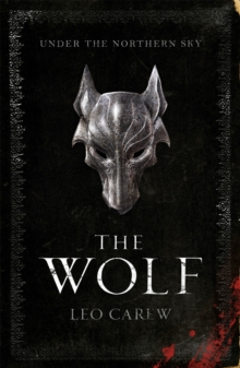 The Wolf (the Under the Northern Sky Series, Book 1), Hardback Book