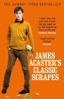 James Acaster's Classic Scrapes - The Hilarious Sunday Times Bestseller, EPUB eBook