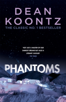 Phantoms : A chilling tale of breath-taking suspense, Paperback Book