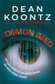 Demon Seed : A novel of horror and complexity that grips the imagination, Paperback / softback Book