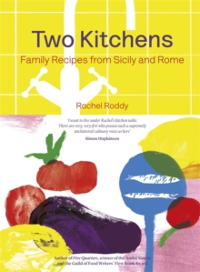Two Kitchens : 120 Family Recipes from Sicily and Rome, Hardback Book