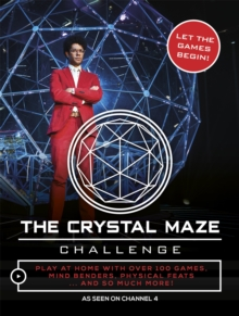 The Crystal Maze Challenge : Let The Games Begin!, Hardback Book