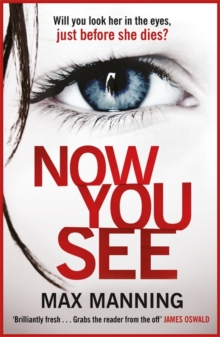 Now You See : A thriller that's impossible to put down, Paperback / softback Book