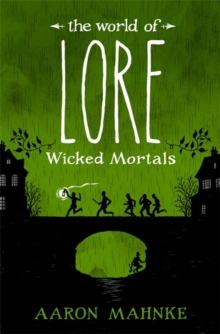 The World of Lore, Volume 2: Wicked Mortals : Now a major online streaming series, Hardback Book