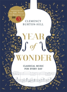 Year of Wonder: Classical Music for Every Day, Hardback Book