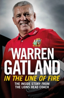 In the Line of Fire : The Inside Story from the Lions Head Coach, EPUB eBook