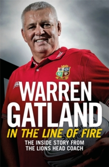 In the Line of Fire : The Inside Story from the Lions Head Coach, Paperback Book