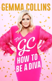 The GC : How to Be a Diva, Hardback Book