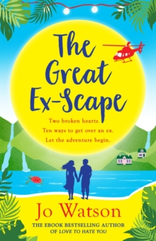 The Great Ex-Scape : The perfect romantic comedy to escape with!, EPUB eBook