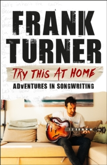 Try This At Home : Adventures in songwriting, EPUB eBook