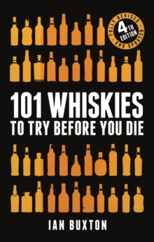 101 Whiskies to Try Before You Die (Revised and Updated) : 4th Edition, EPUB eBook